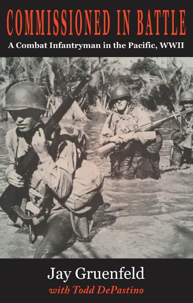 Commissioned in Battle: A Combat Infantryman in the Pacific, WWII