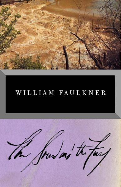 The Sound and the Fury By: William Faulkner