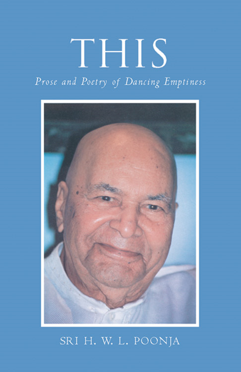 This: Prose and Poetry of Dancing Emptiness By: Poonja, Sri H. W. L.