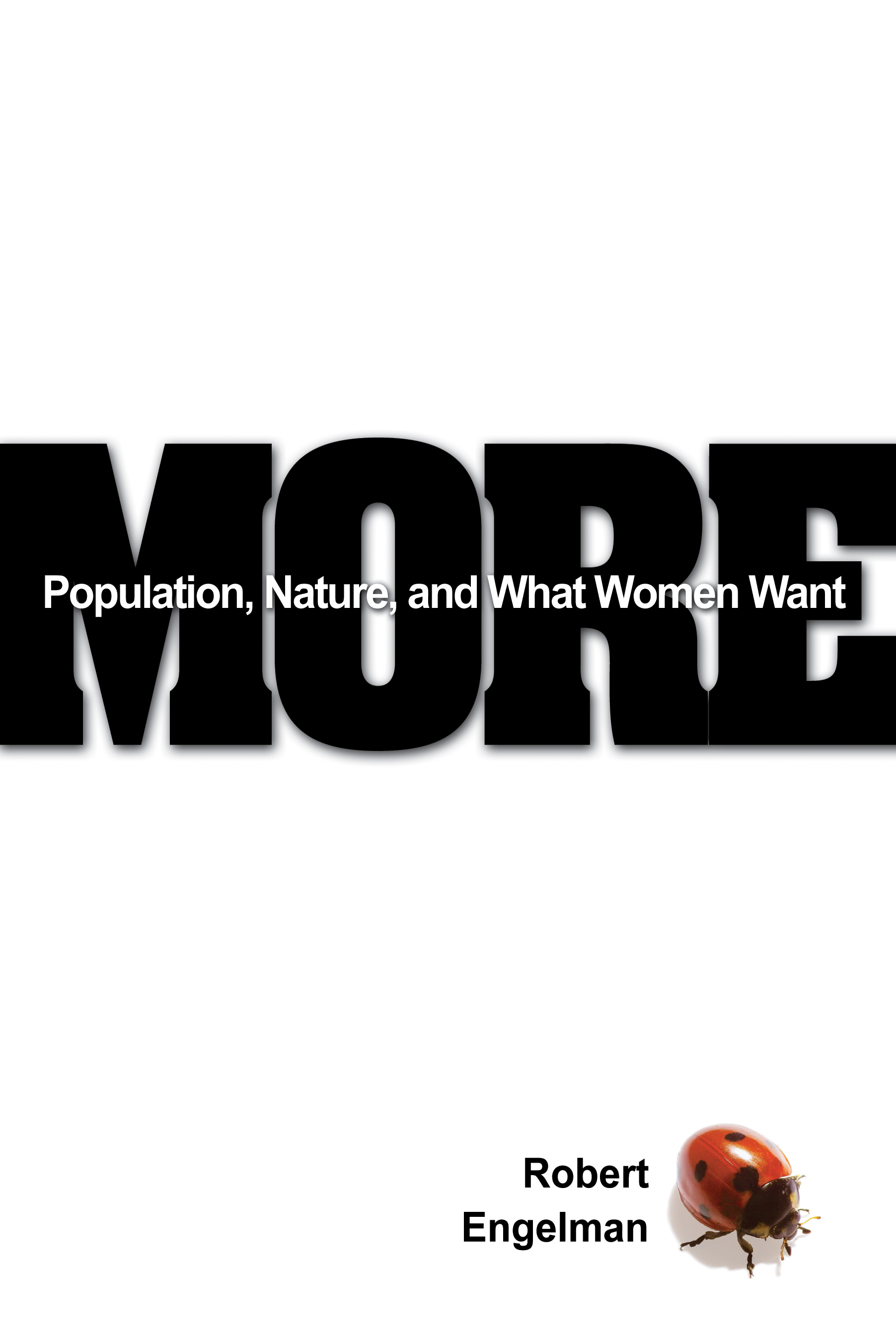 More: Population, Nature, and What Women Want By: Robert Engelman