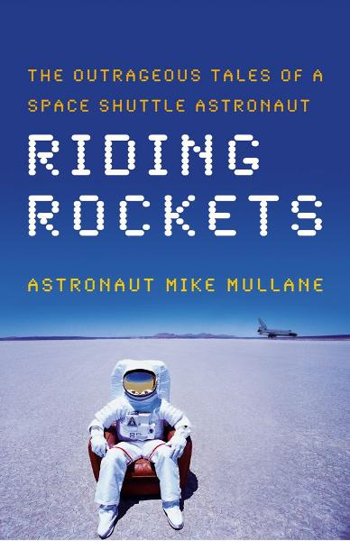 Riding Rockets By: Mike Mullane
