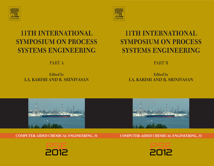 11th International Symposium on Process Systems Engineering - PSE2012 By: Iftekhar A Karimi,Rajagopalan Srinivasan