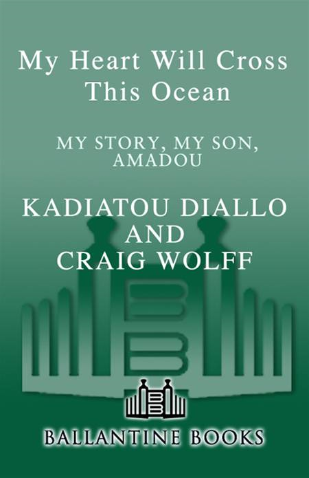 My Heart Will Cross This Ocean By: Craig Wolff,Kadiatou Diallo