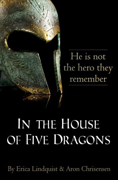 In the House of Five Dragons By: Erica Lindquist