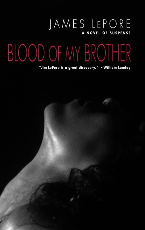 Blood of My Brother By: James Lepore