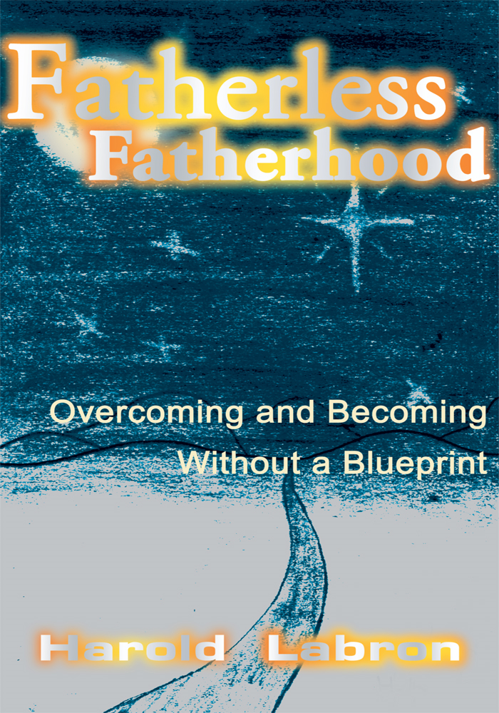 Fatherless Fatherhood By: Harold Labron