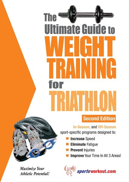 Ultimate Guide To Weight Training For Triathlon (Ultimate Guide to Weight Training: Triathlon)