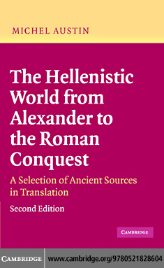 Michel Austin - The Hellenistic World from Alexander to the Roman Conquest