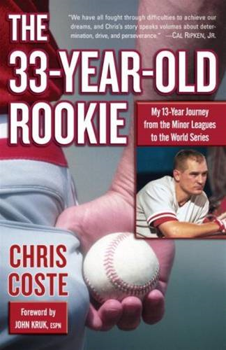 The 33-Year-Old Rookie By: Chris Coste