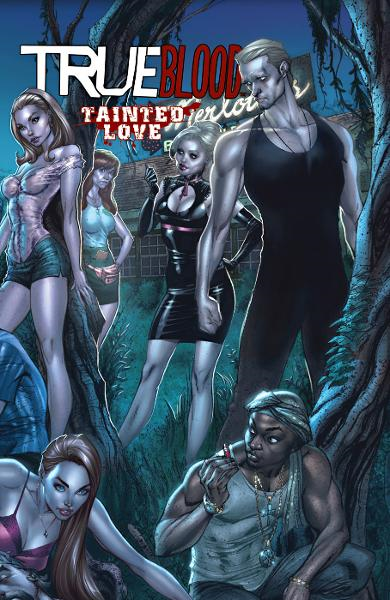 True Blood: Tainted Love By: Marc Andreyko, Michael McMilllian, Joe Corroney, Stephen Moinar, J. Scott Campbell