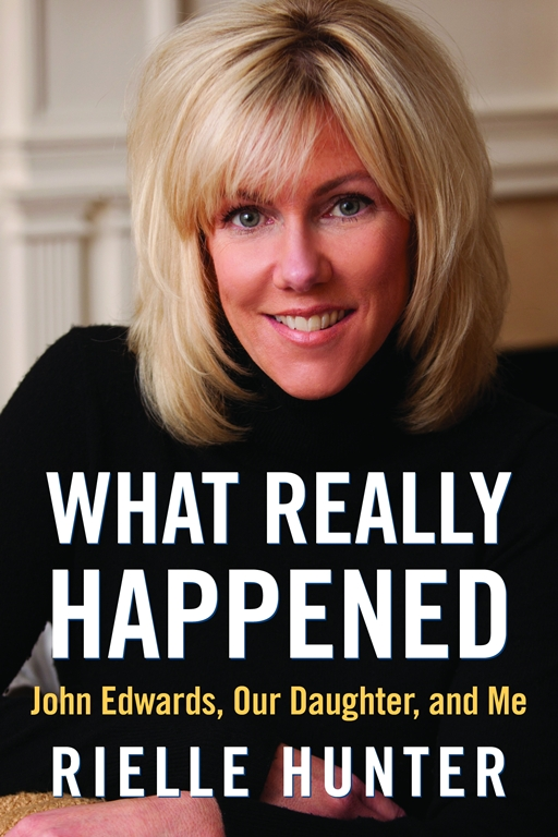 What Really Happened By: Rielle Hunter