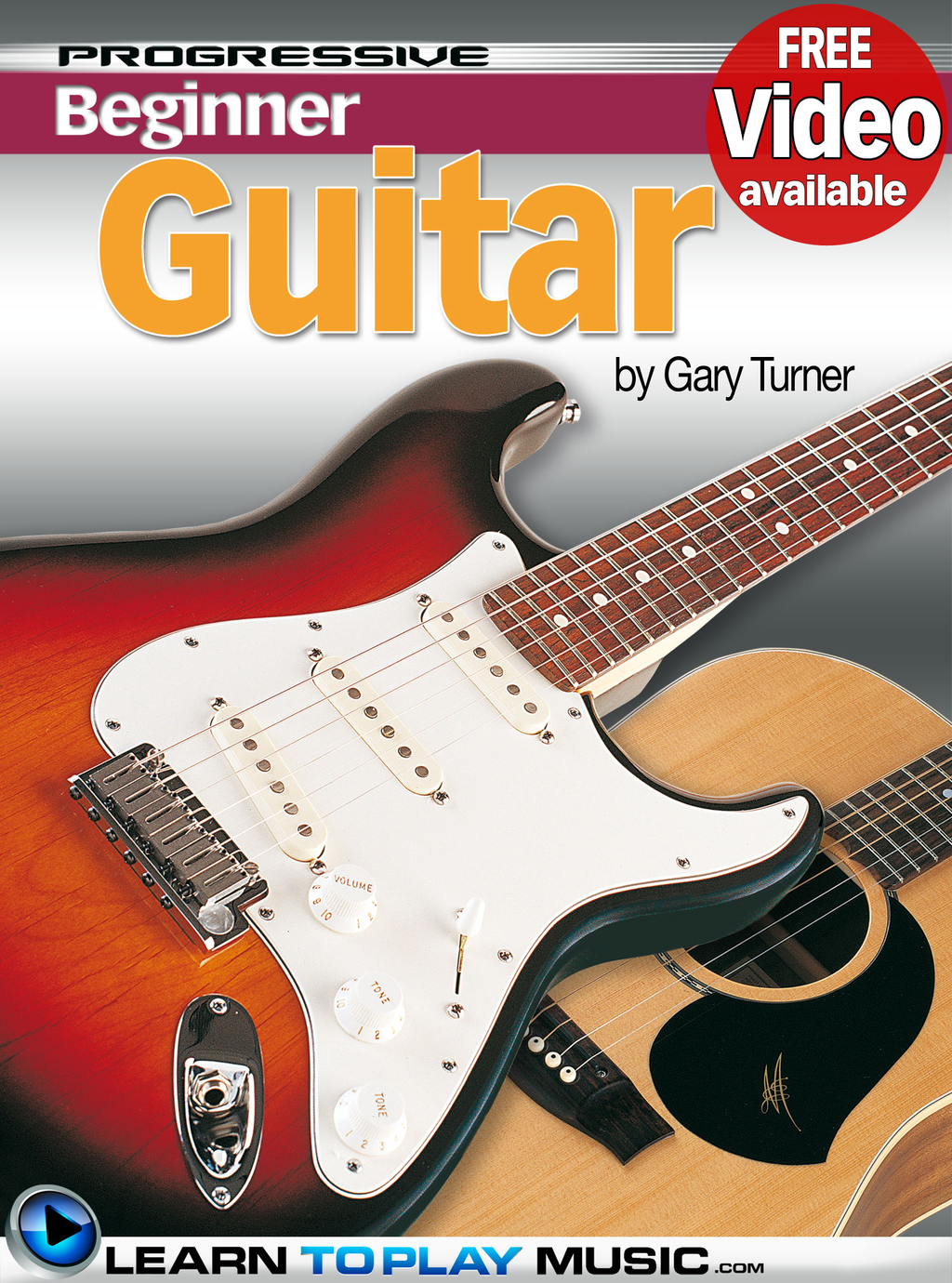 Beginner Guitar Lessons - Progressive By: Gary Turner,LearnToPlayMusic.com
