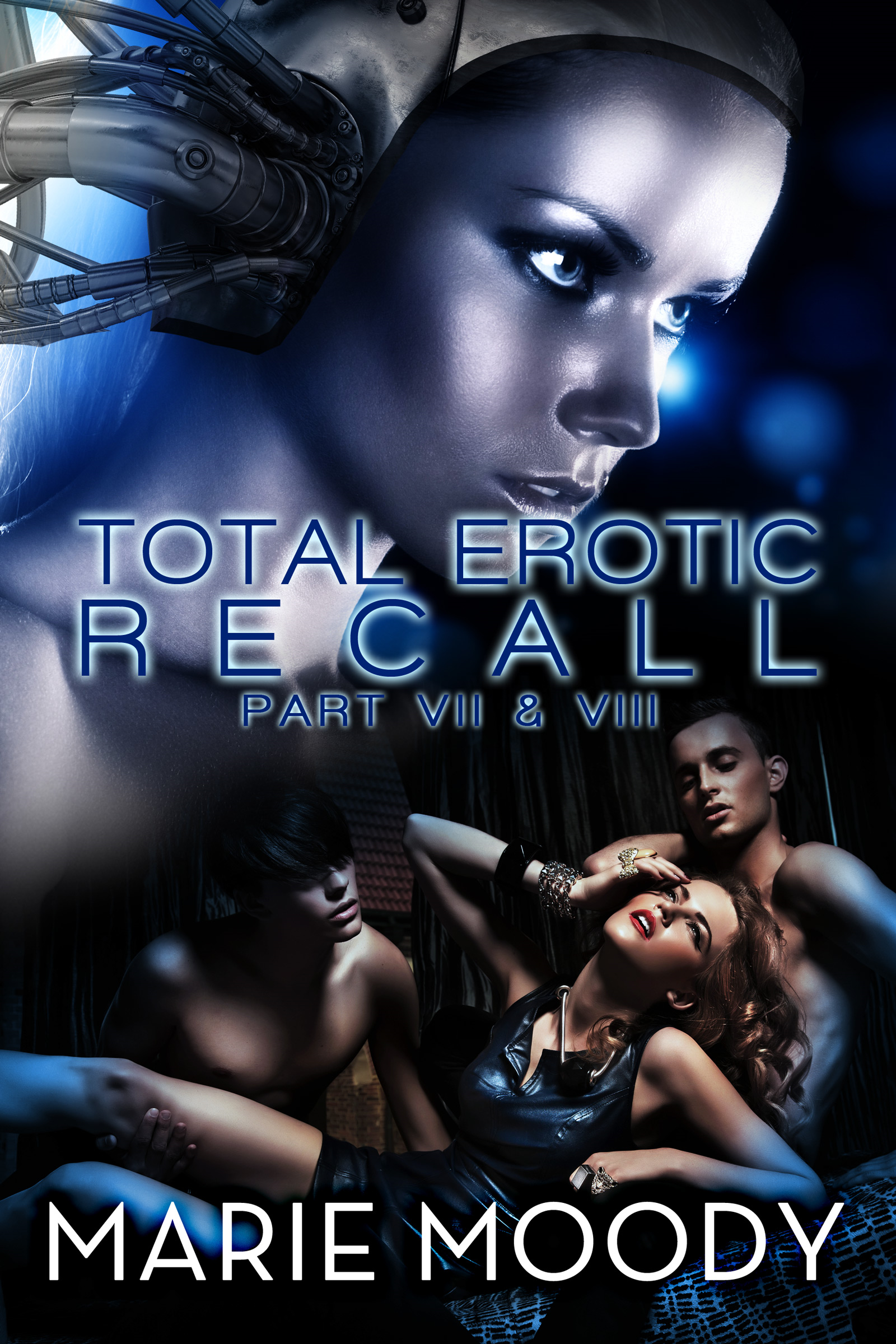 Total Erotic Recall Part VII and VIII