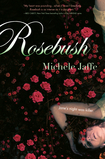 Rosebush By: Michele Jaffe