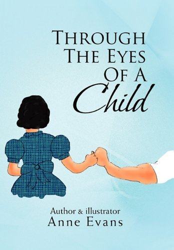 Through The Eyes Of A Child By: Anne Evans