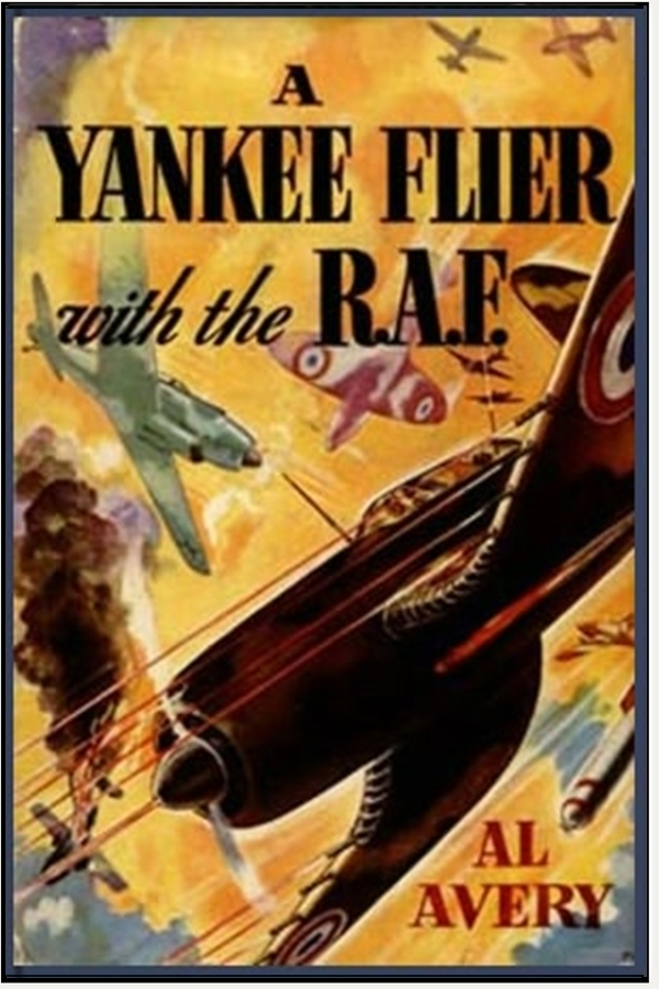 A Yankee Flier with the R. A. F. By: Rutherford George Montgomery