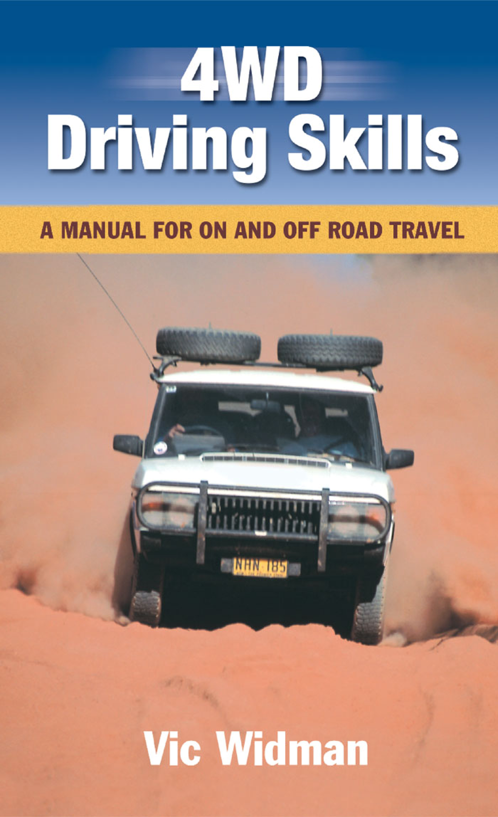 4WD Driving Skills: A Manual for On and Off Road Travel