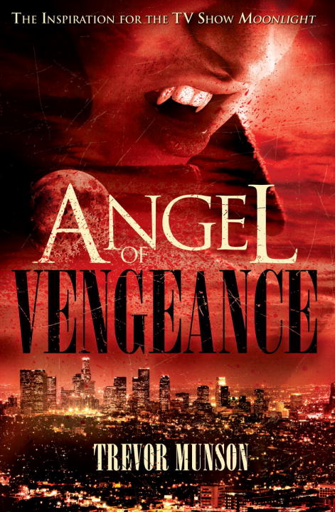 Angel of Vengeance By: Trevor O. Munson