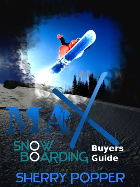 Max Snowboard - Snowboarding Gear Buyers Guide