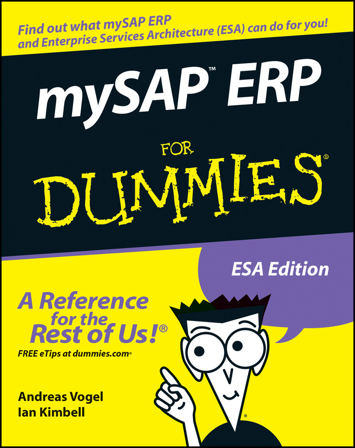 mySAP ERP For Dummies By: Andreas Vogel,Ian Kimbell