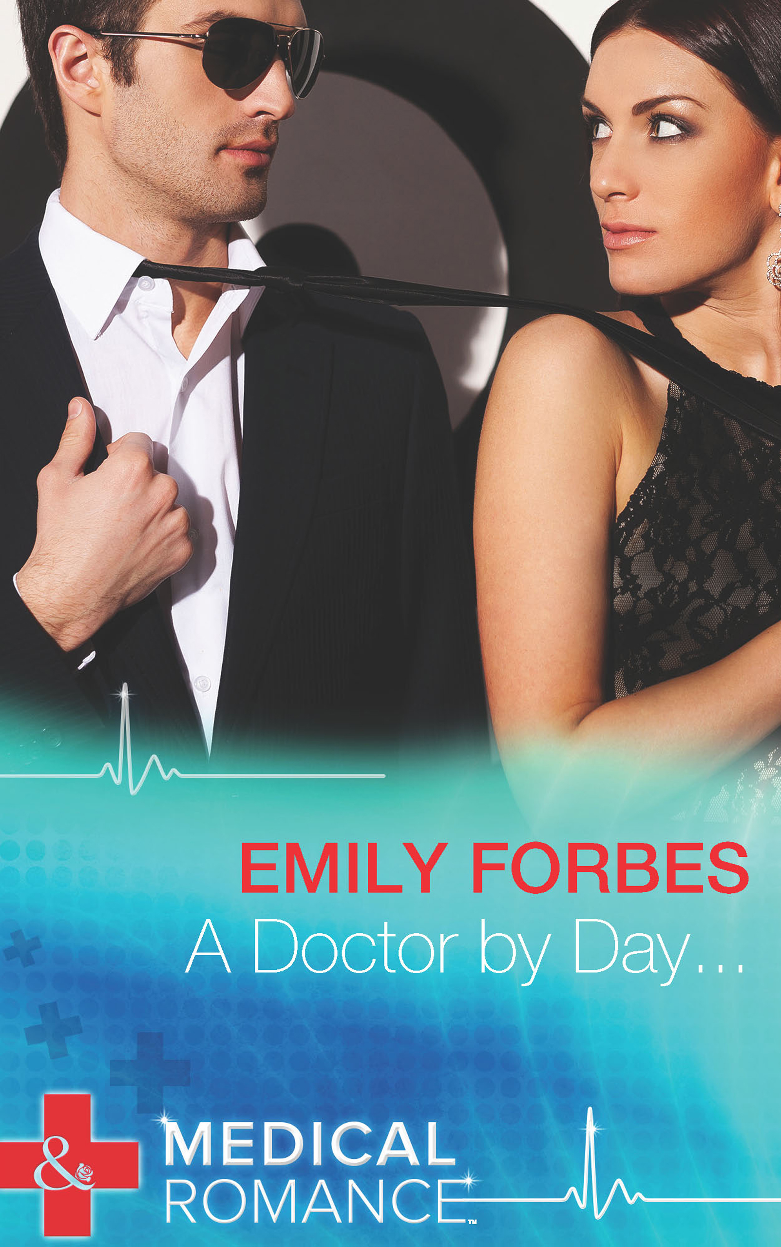 A Doctor by Day... (Mills & Boon Medical) (Tempted & Tamed - Book 1)