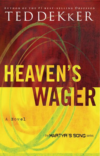 Heaven's Wager By: Ted Dekker