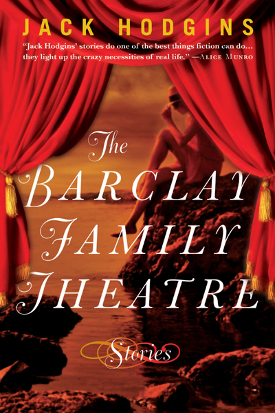 Barclay Family Theatre, The By: Jack Hodgins