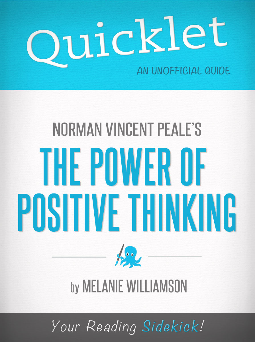 Quicklet on Norman Vincent Peale's The Power of Positive Thinking (Book Summary)