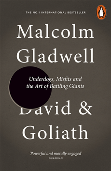 David and Goliath Underdogs, Misfits and the Art of Battling Giants