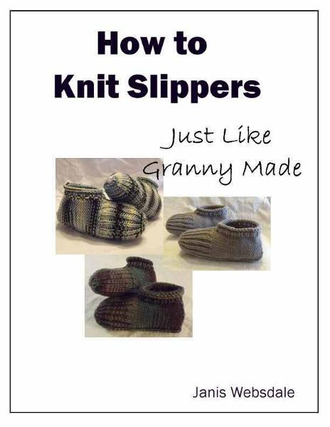 How to Knit Slippers Just Like Granny Made By: Janis Websdale
