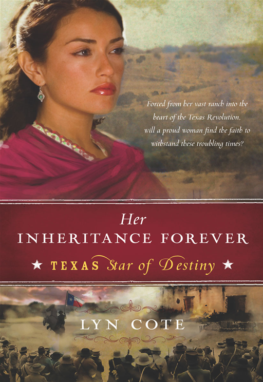 Her Inheritance Forever (Texas: Star of Destiny, Book 2) By: Lyn Cote