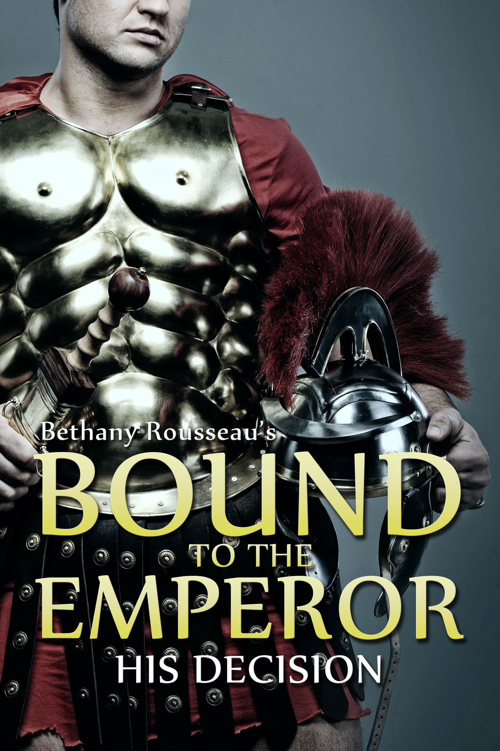 Bethany Rousseau - Bound To The Emperor: His Decision