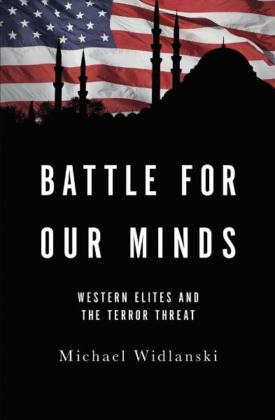 Battle for Our Minds By: Michael Widlanski