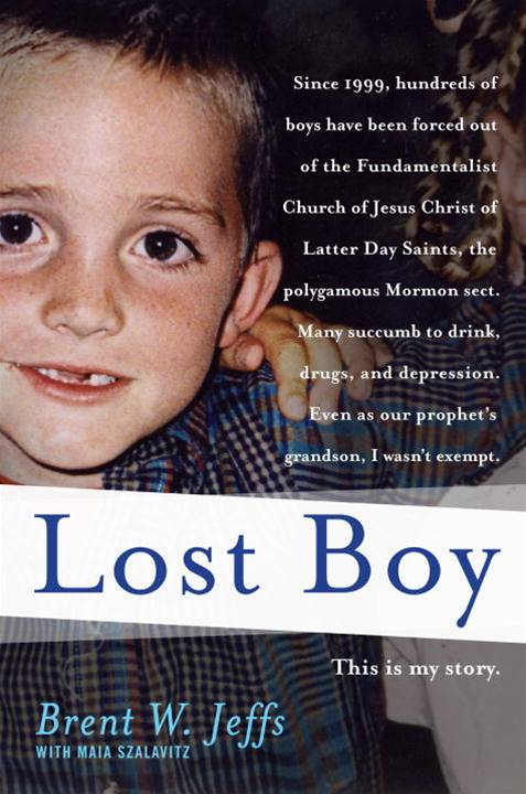 Lost Boy By: Brent W. Jeffs,Maia Szalavitz