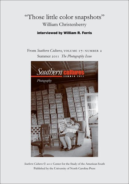 """Those little color snapshots"": William Christenberry By: William Ferris"