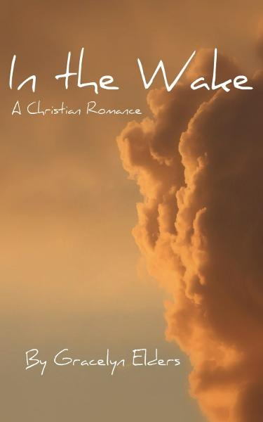 In the Wake: A Christian Romance