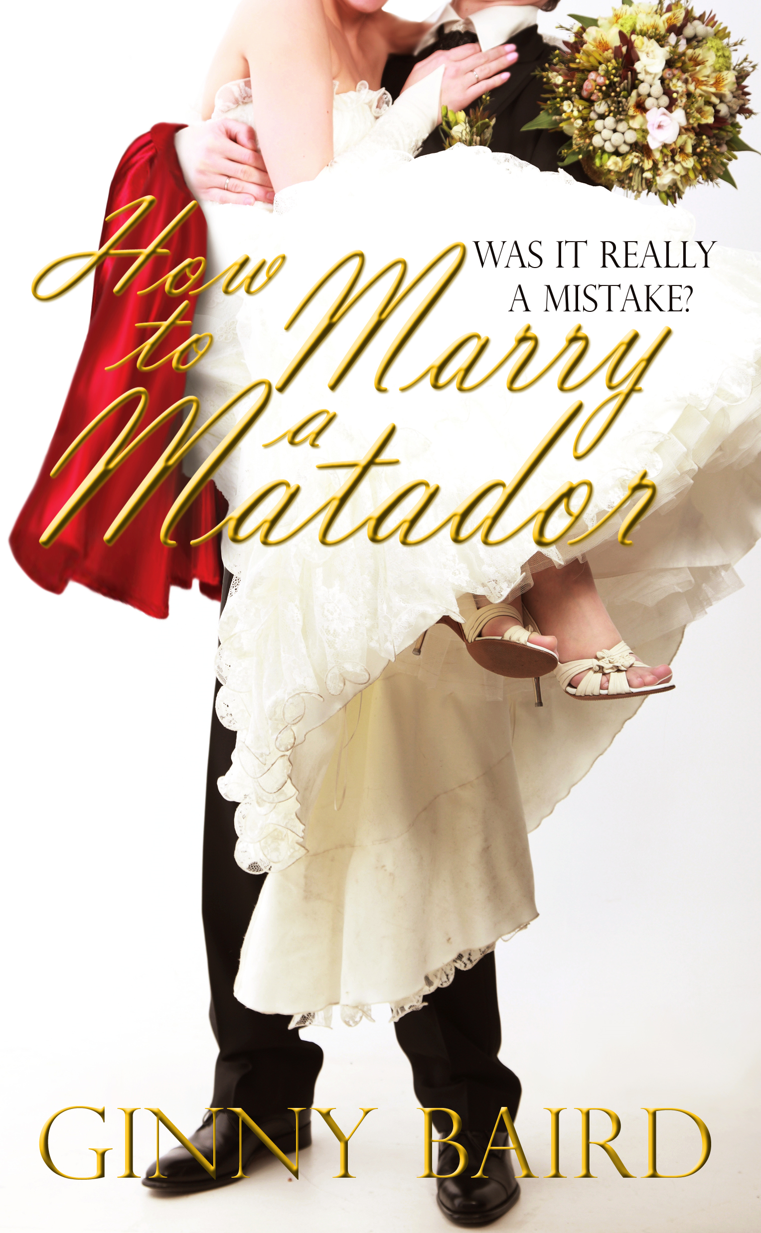 How to Marry a Matador By: Ginny Baird