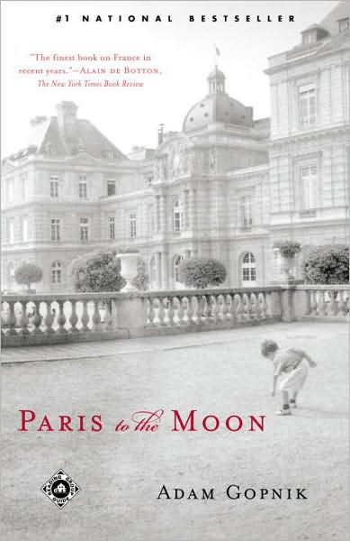 Paris to the Moon By: Adam Gopnik