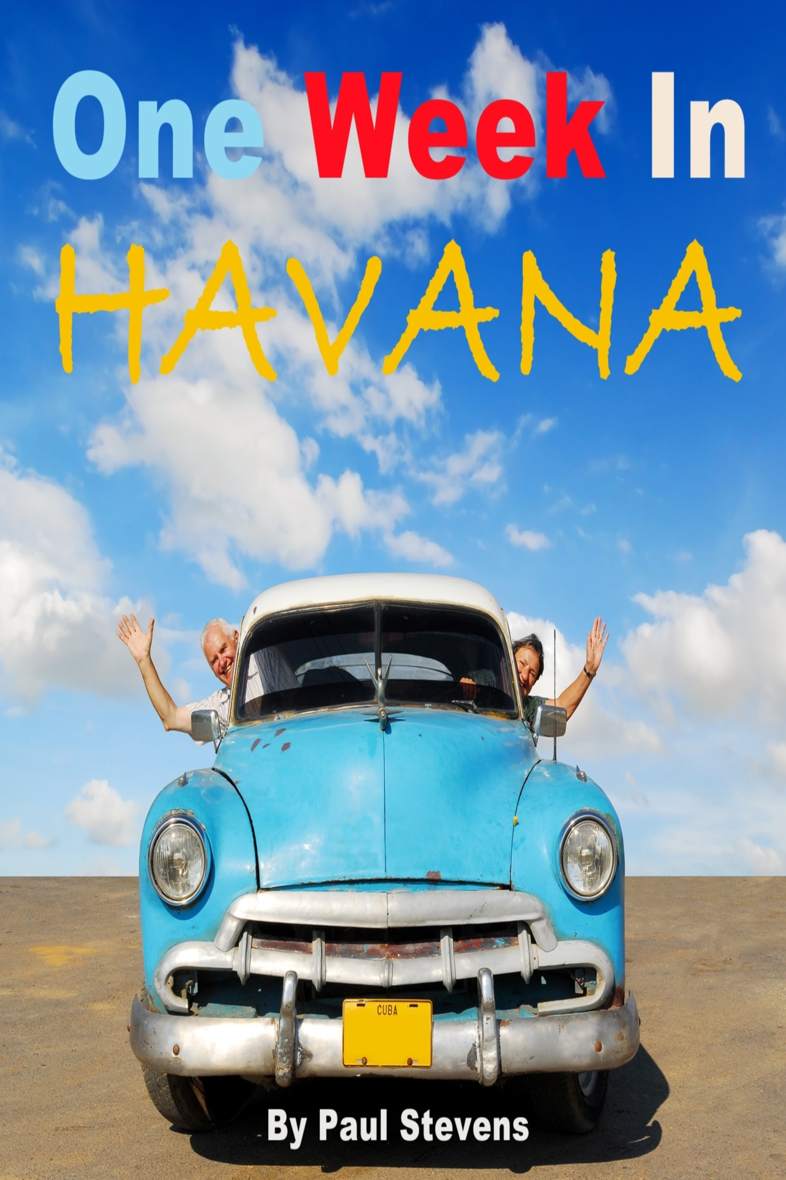 One Week in Havana By: Paul Stevens