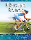 Bikes And Boards: Forces And Motion: Science Readers