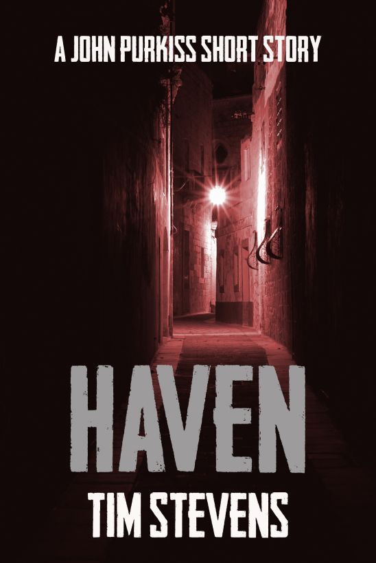 Haven (A John Purkiss Short Story) By: Tim Stevens