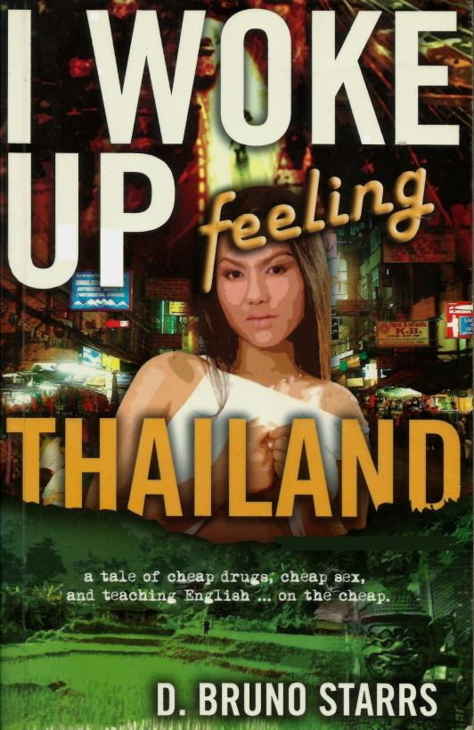 I Woke Up Feeling Thailand By: Dr D. Bruno Starrs