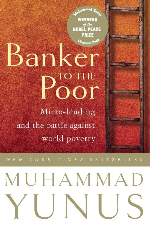 Banker To The Poor By: Muhammad Yunus