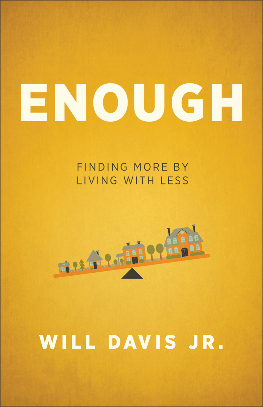 Enough By: Will Jr. Davis