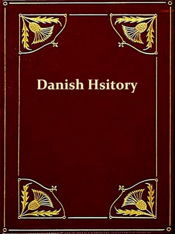 The Danish History, Books I-IX By: Saxo Grammaticus