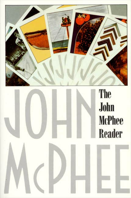 The John McPhee Reader By: John McPhee