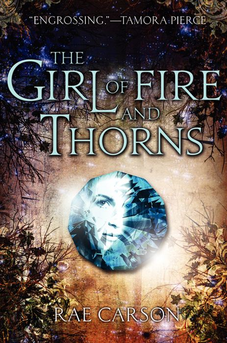 The Girl of Fire and Thorns By: Rae Carson