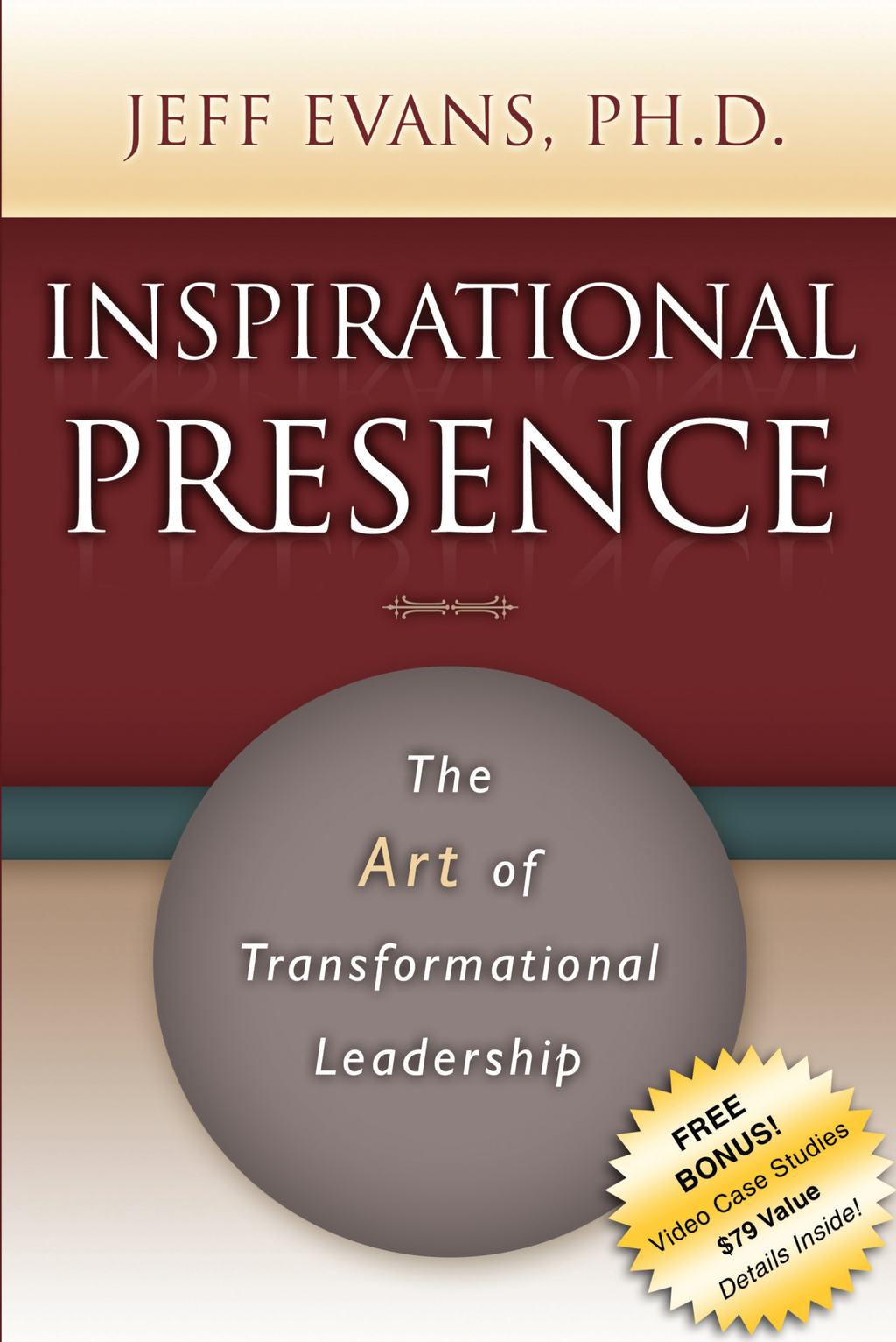 Inspirational Presence: The Art of Transformational Leadership