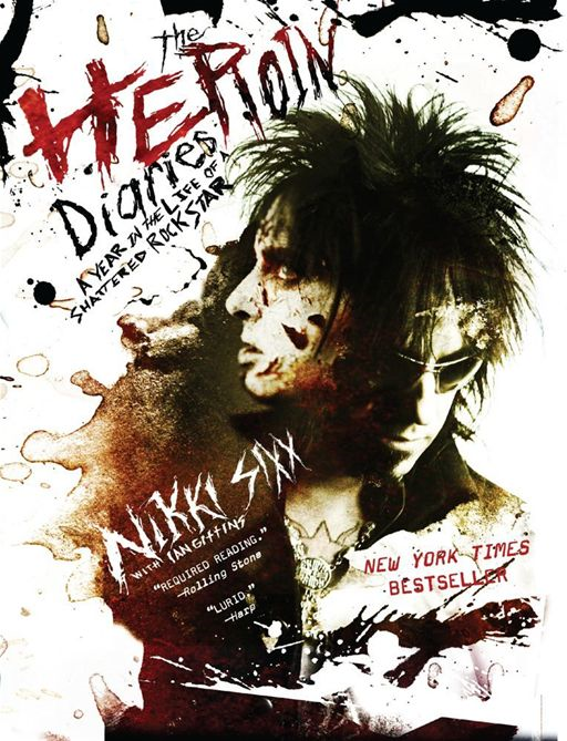 The Heroin Diaries By: Nikki Sixx