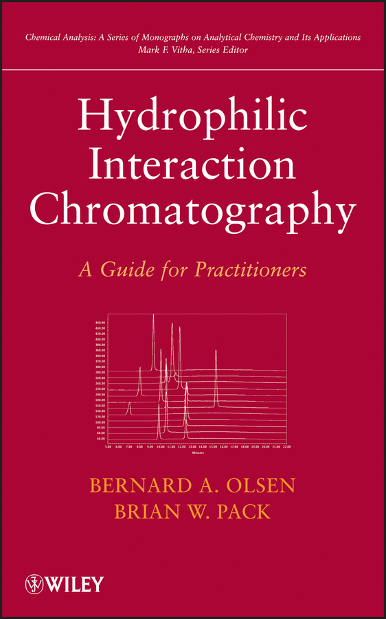 Hydrophilic Interaction Chromatography By: Bernard A. Olsen,Brian W. Pack
